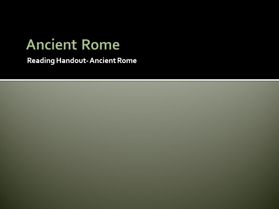 Ancient Rome Reading Handout- Ancient Rome