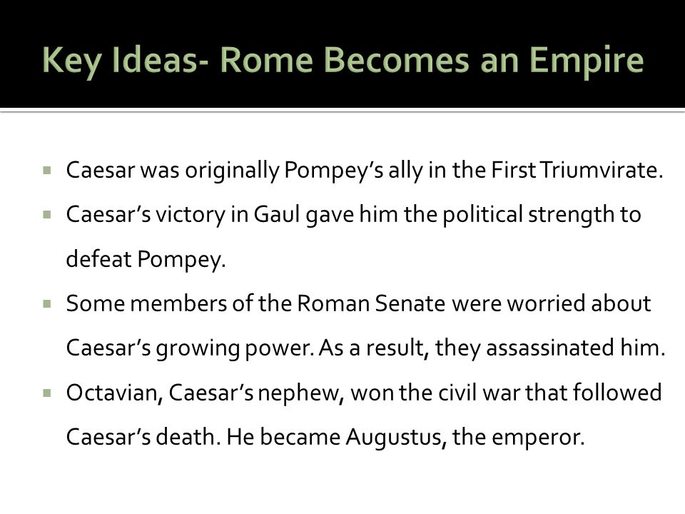 Key Ideas- Rome Becomes an Empire