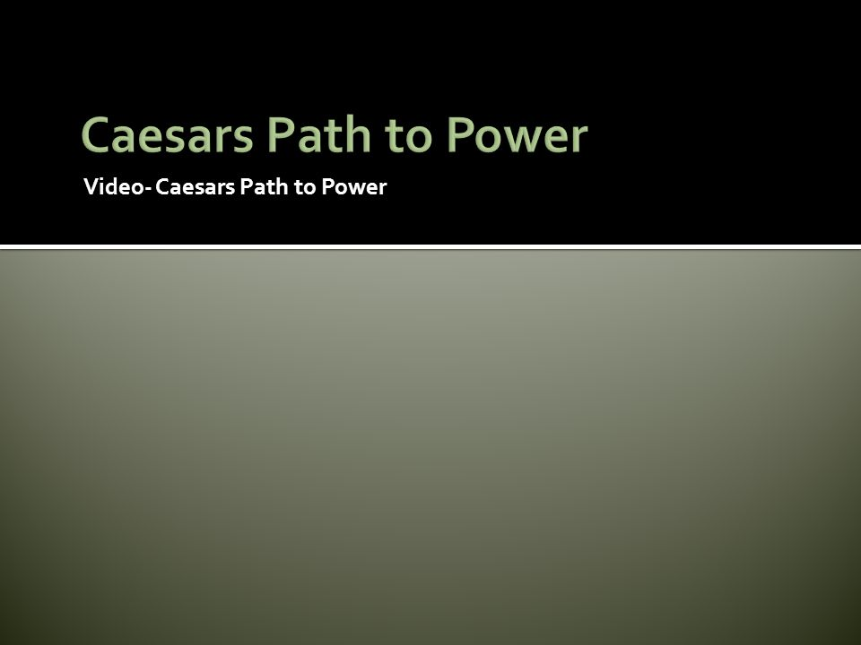 Caesars Path to Power Video- Caesars Path to Power