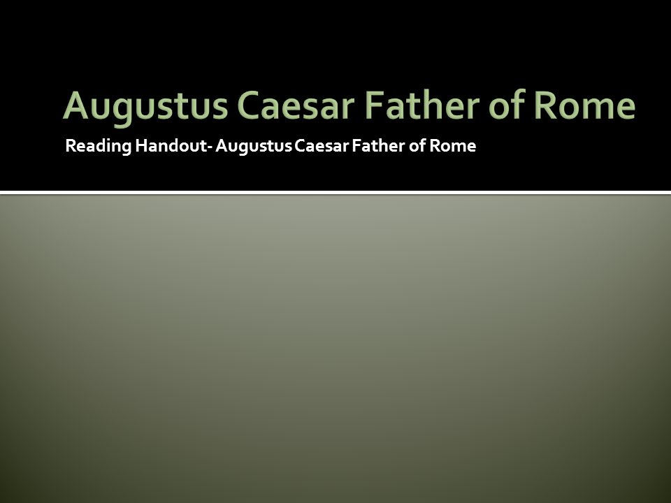 Augustus Caesar Father of Rome