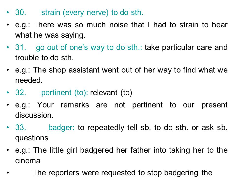 30. strain (every nerve) to do sth.