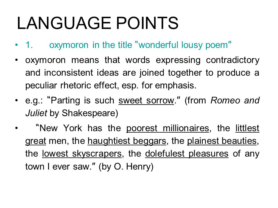LANGUAGE POINTS 1. oxymoron in the title wonderful lousy poem