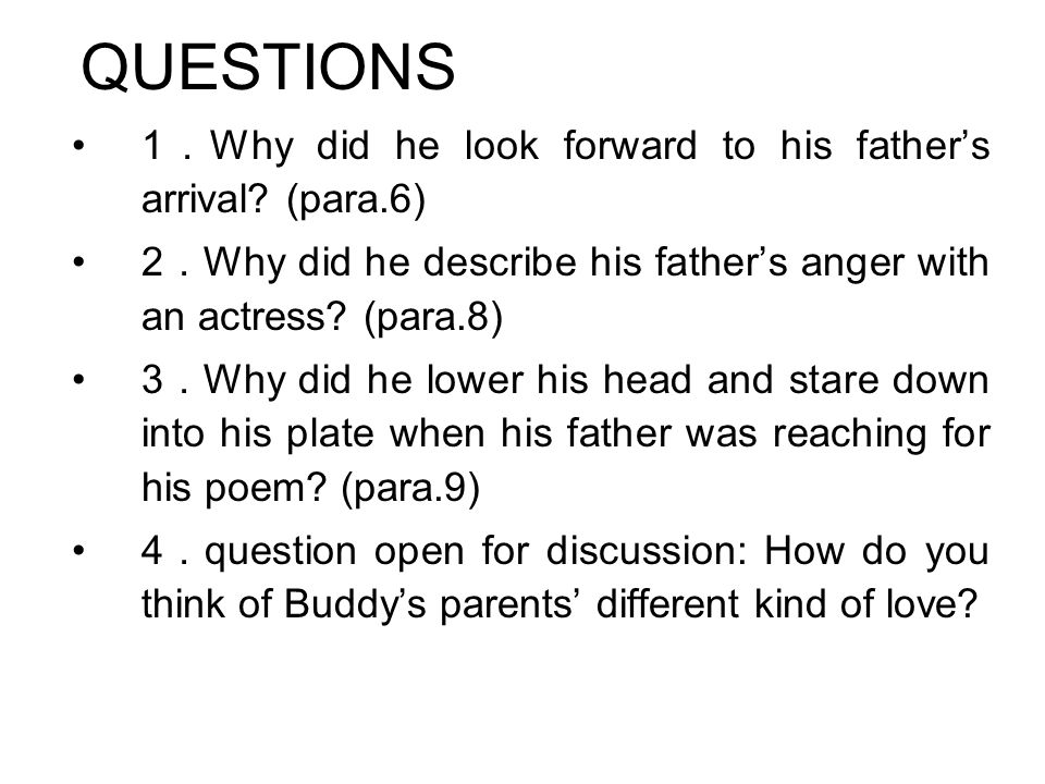 QUESTIONS 1.Why did he look forward to his father's arrival (para.6)