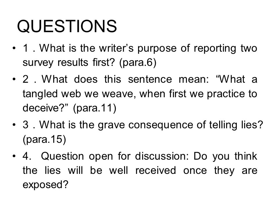 QUESTIONS 1.What is the writer's purpose of reporting two survey results first (para.6)