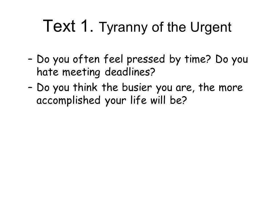 Text 1. Tyranny of the Urgent
