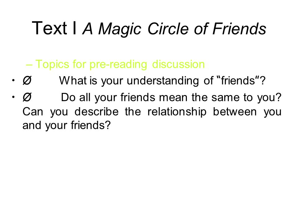 Text I A Magic Circle of Friends