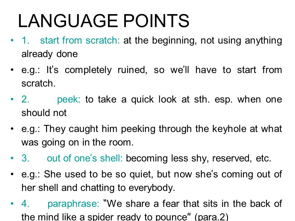 LANGUAGE POINTS 1. start from scratch: at the beginning, not using anything already done.