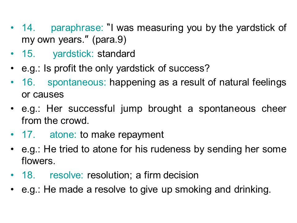 14. paraphrase: I was measuring you by the yardstick of my own years