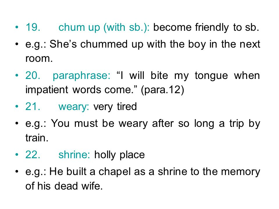 19. chum up (with sb.): become friendly to sb.