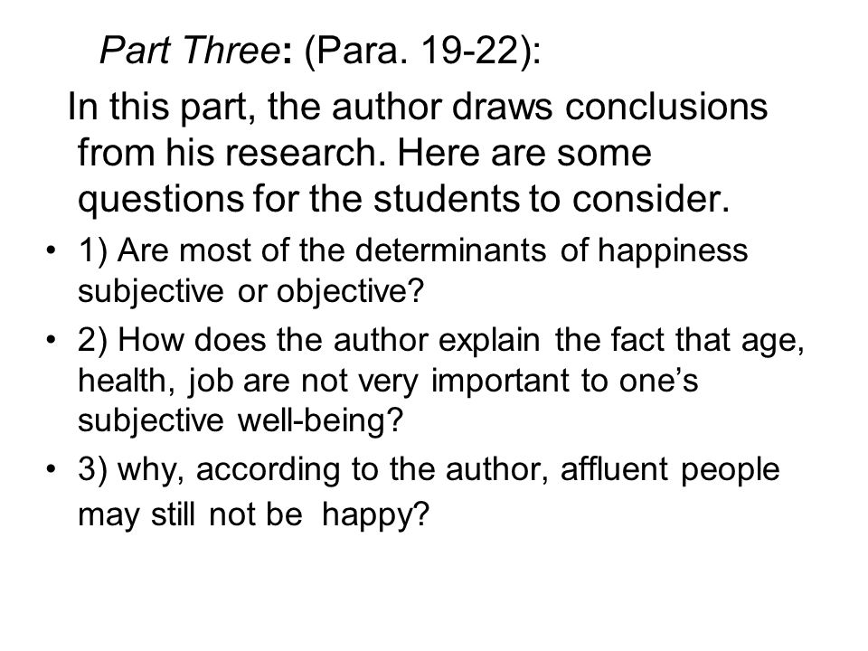 Part Three: (Para. 19-22): In this part, the author draws conclusions from his research. Here are some questions for the students to consider.