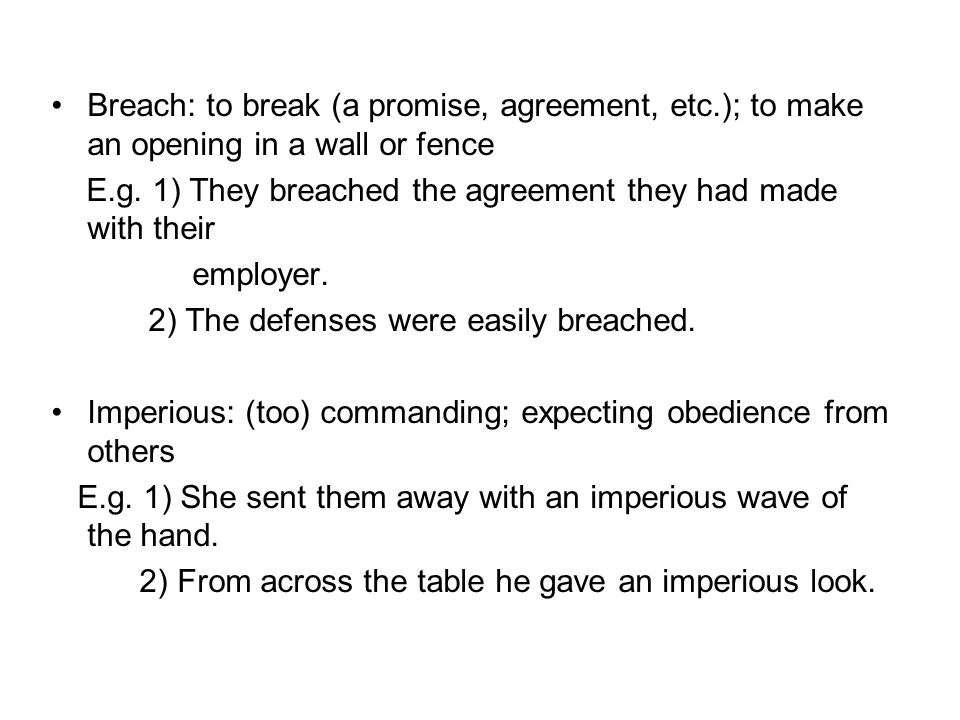 Breach: to break (a promise, agreement, etc