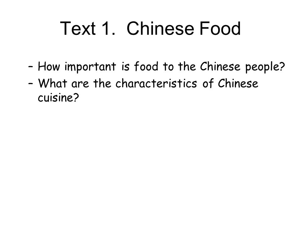 Text 1. Chinese Food How important is food to the Chinese people