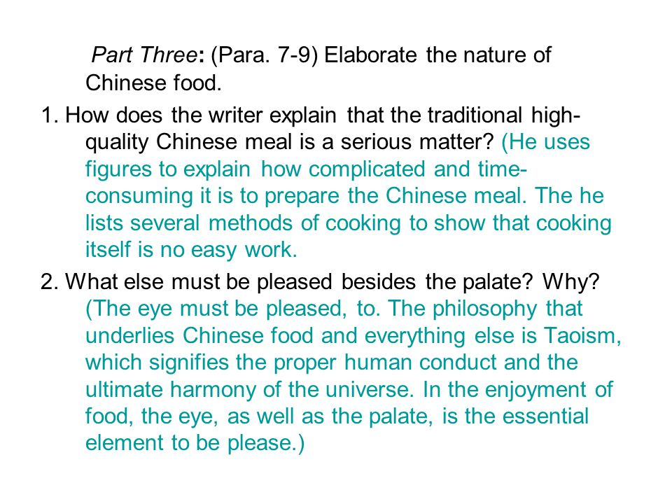 Part Three: (Para. 7-9) Elaborate the nature of Chinese food.