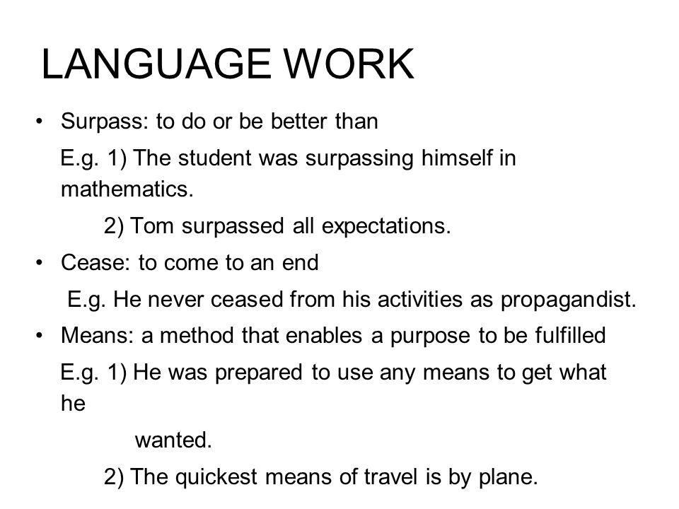 LANGUAGE WORK Surpass: to do or be better than