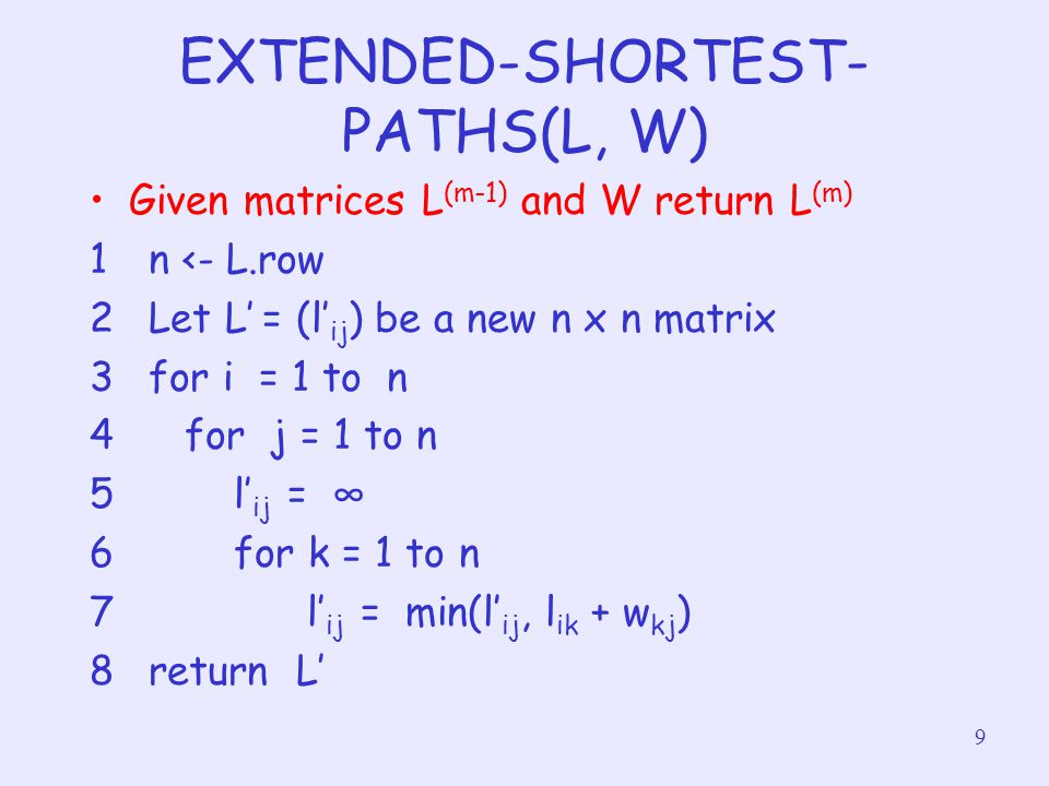 EXTENDED-SHORTEST-PATHS(L, W)