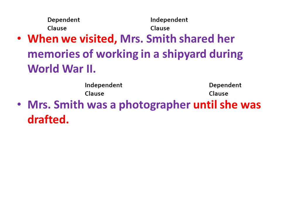 Mrs. Smith was a photographer until she was drafted.