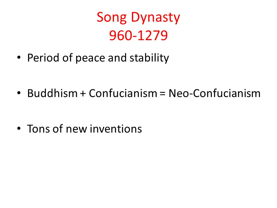 Song Dynasty 960-1279 Period of peace and stability