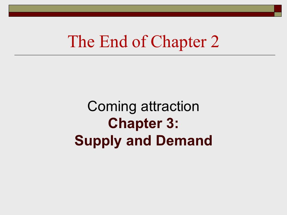 Coming attraction Chapter 3: Supply and Demand
