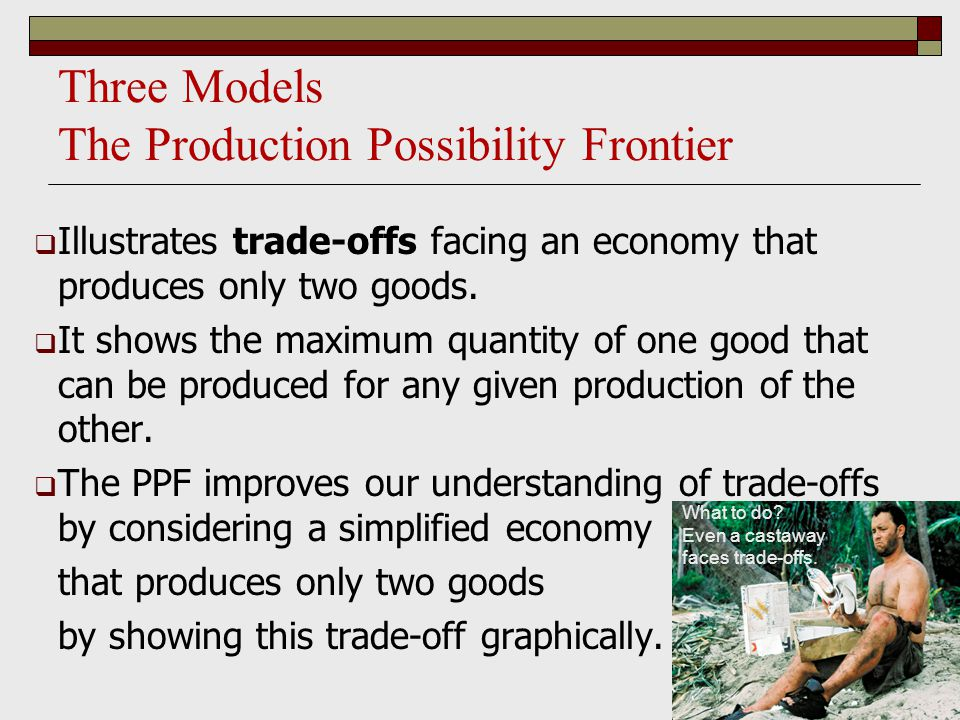 Three Models The Production Possibility Frontier