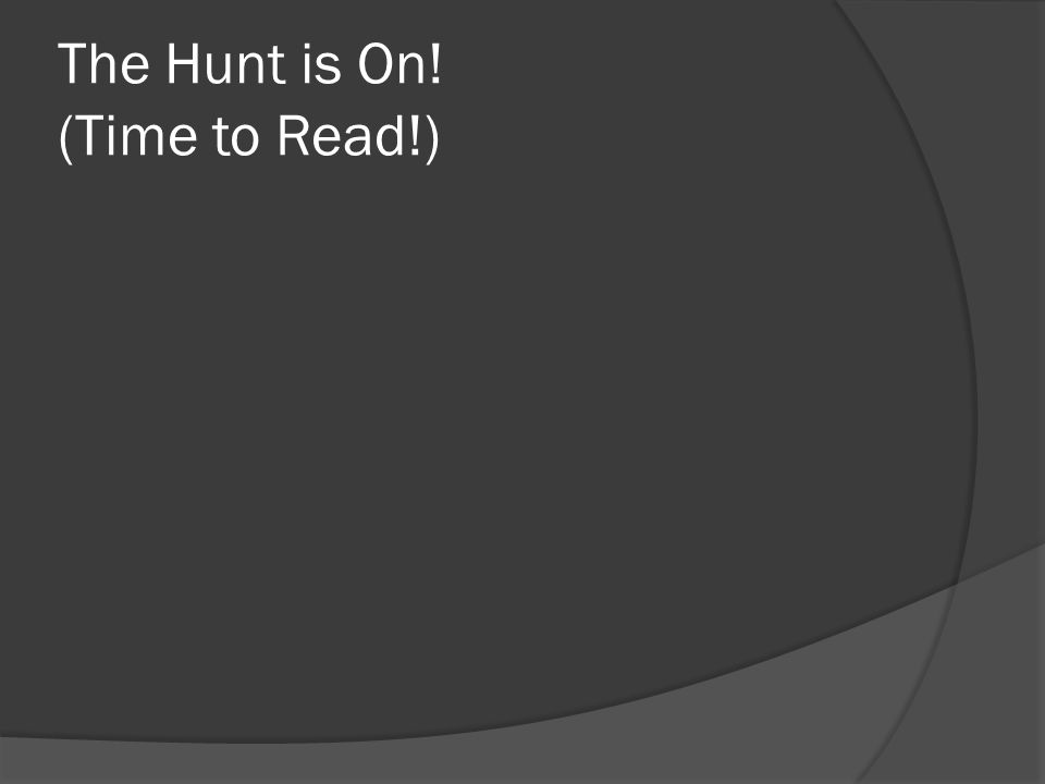 The Hunt is On! (Time to Read!)