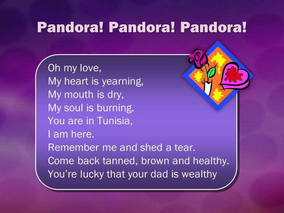 Pandora! Pandora! Pandora!