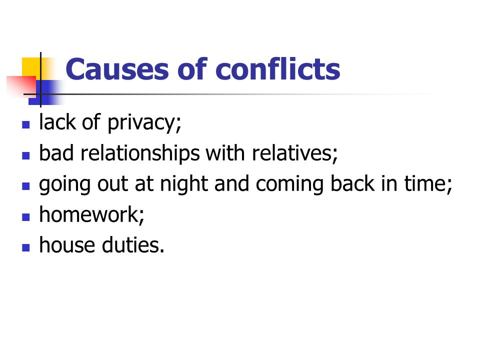 Causes of conflicts lack of privacy; bad relationships with relatives;