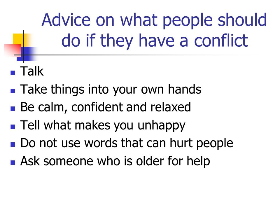 Advice on what people should do if they have a conflict