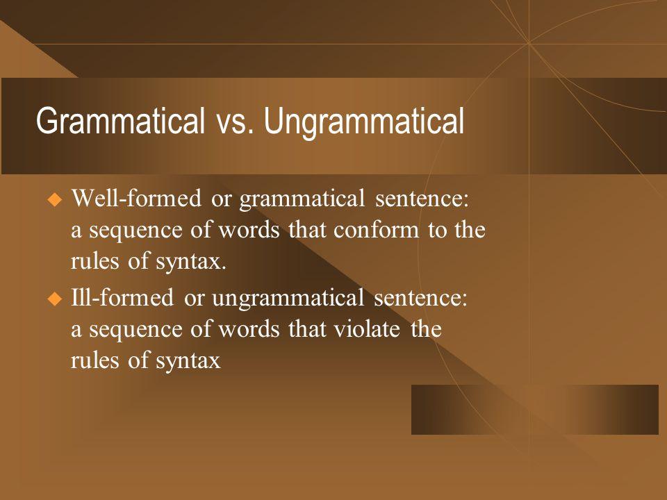 Grammatical vs. Ungrammatical
