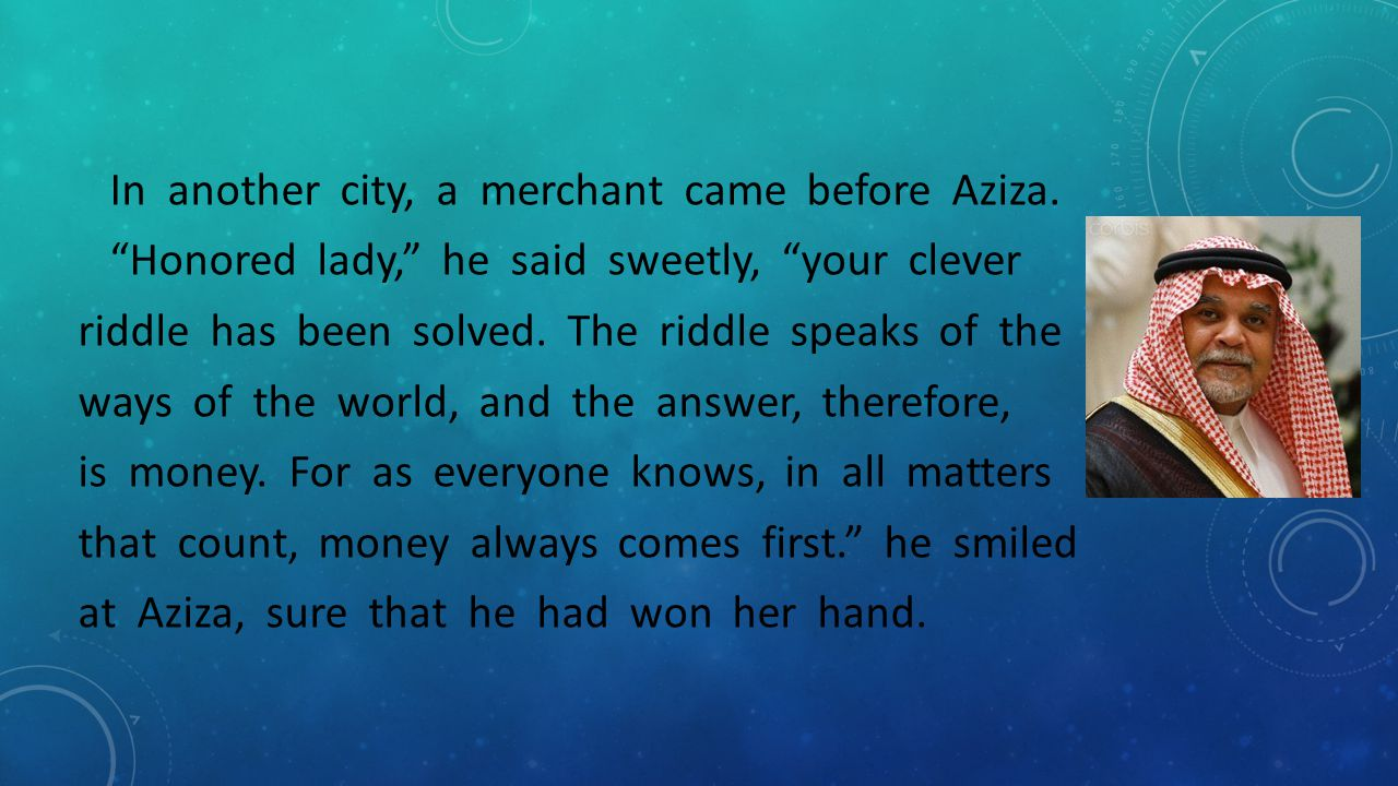 In another city, a merchant came before Aziza