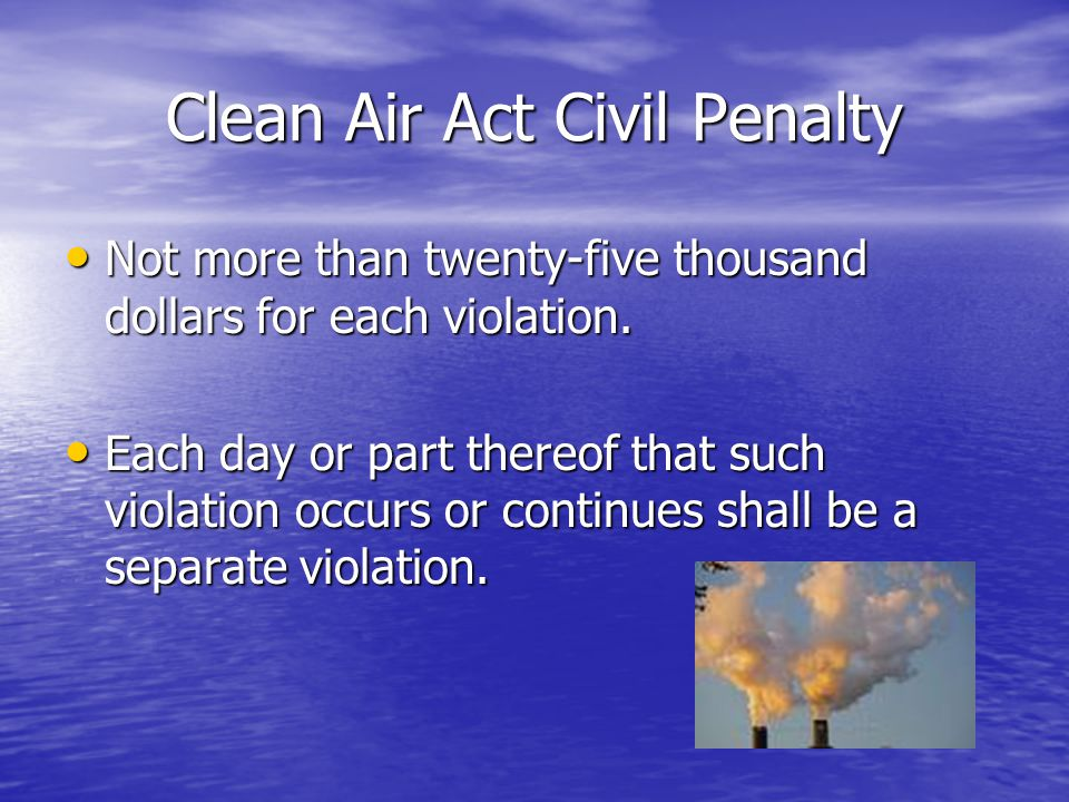 Clean Air Act Civil Penalty