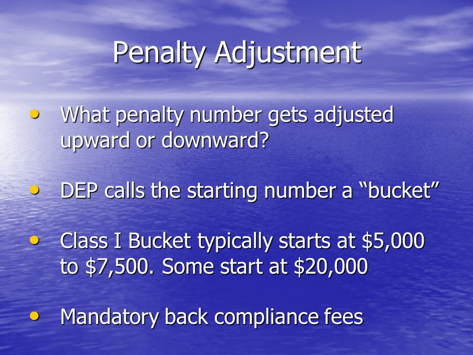 Penalty Adjustment What penalty number gets adjusted upward or downward DEP calls the starting number a bucket