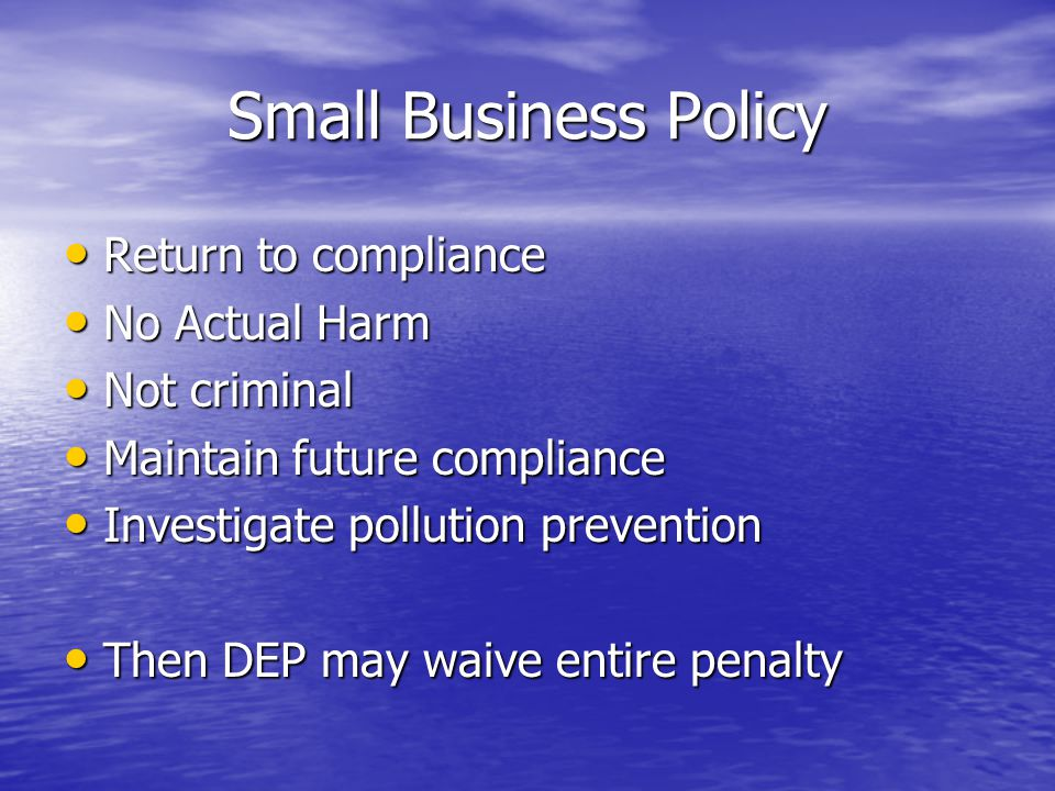 Small Business Policy Return to compliance No Actual Harm Not criminal