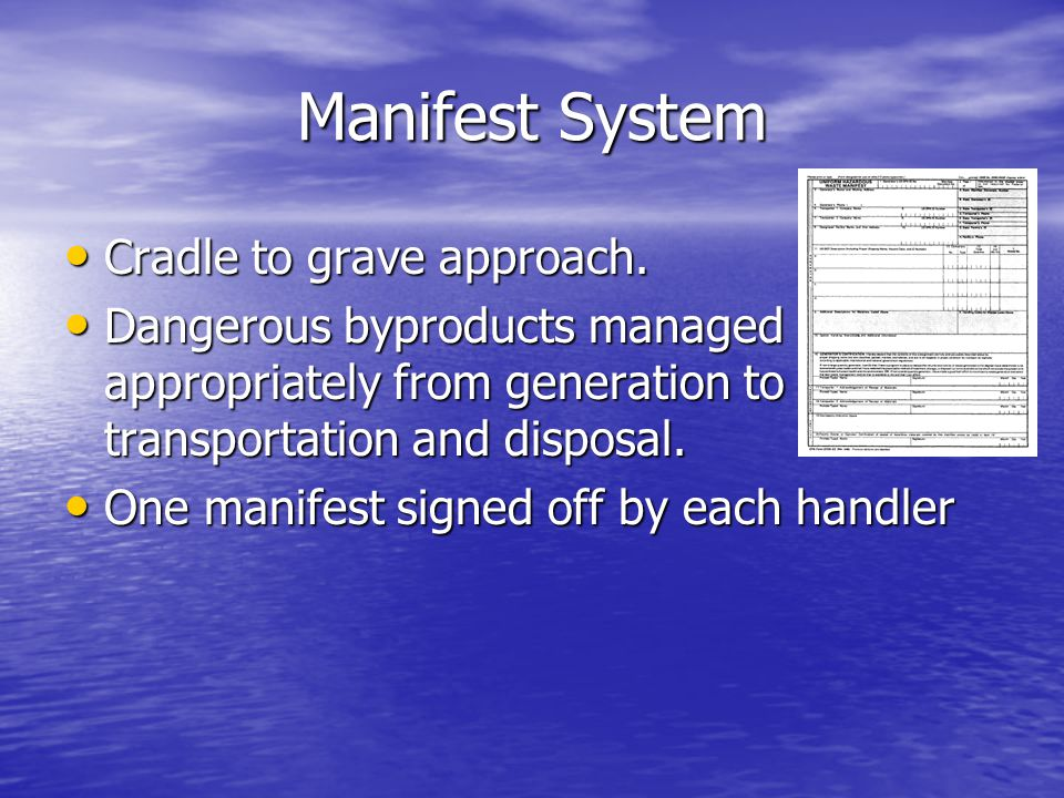 Manifest System Cradle to grave approach.