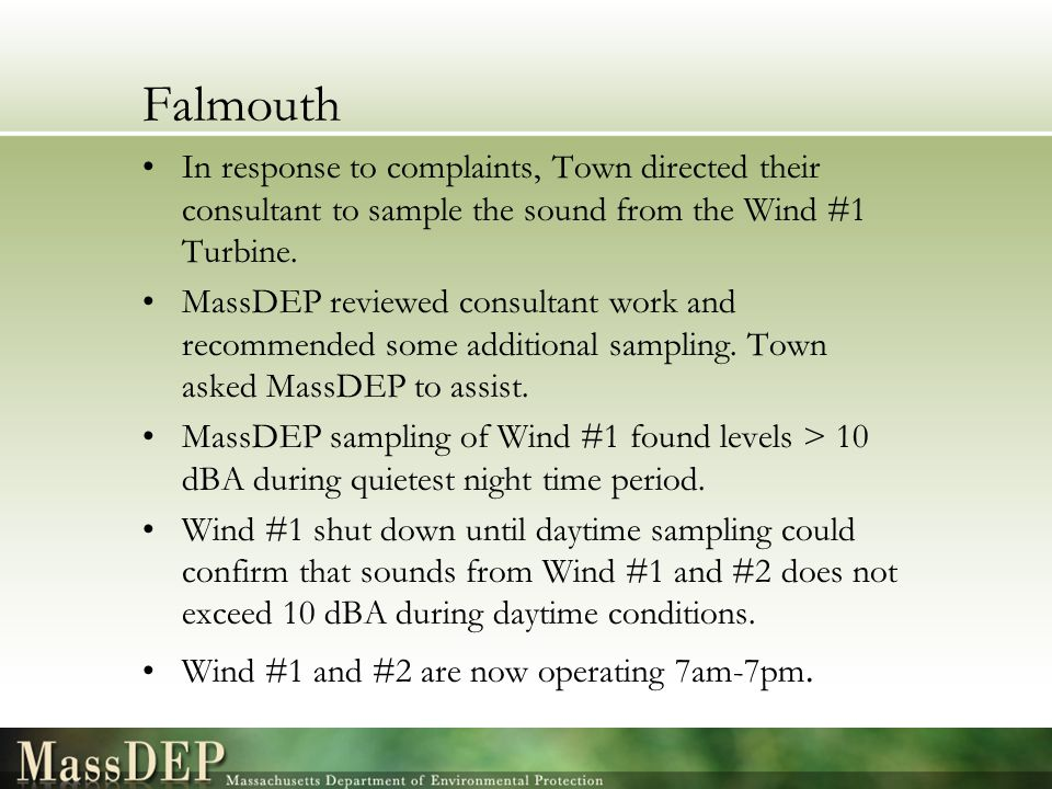 Falmouth In response to complaints, Town directed their consultant to sample the sound from the Wind #1 Turbine.