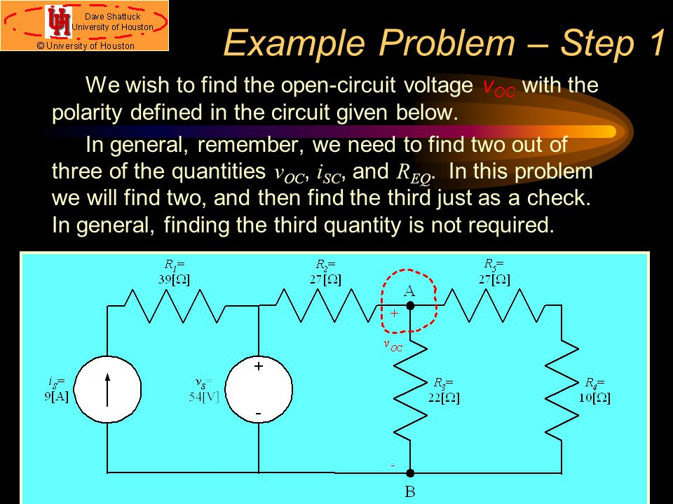 Example Problem – Step 1 We wish to find the open-circuit voltage vOC with the polarity defined in the circuit given below.