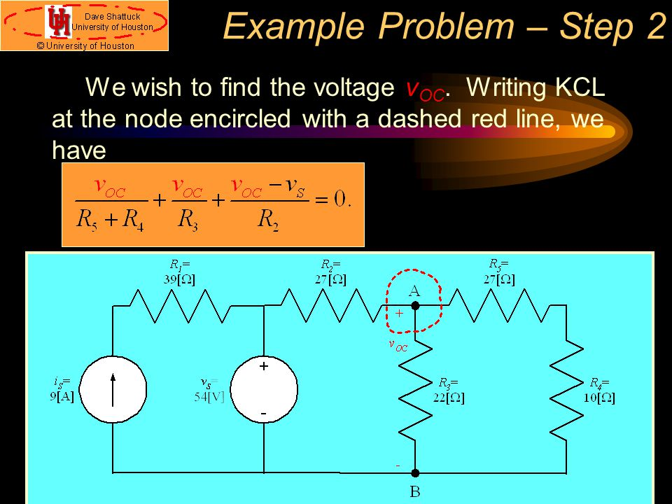 Example Problem – Step 2 We wish to find the voltage vOC.