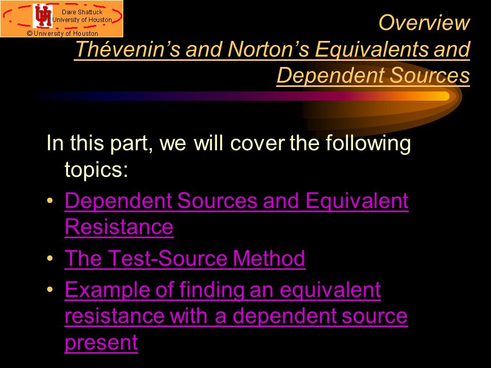 Overview Thévenin's and Norton's Equivalents and Dependent Sources