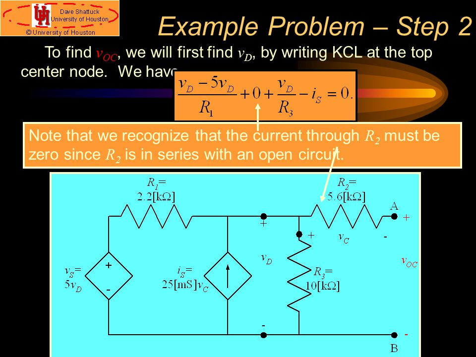 Example Problem – Step 2 To find vOC, we will first find vD, by writing KCL at the top center node. We have.