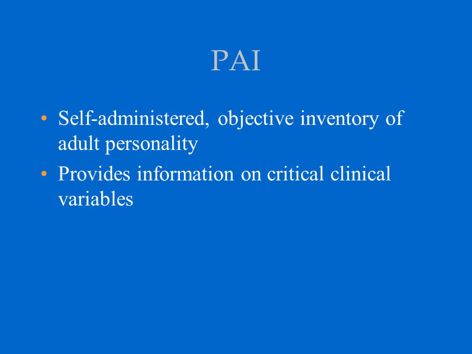 PAI Self-administered, objective inventory of adult personality