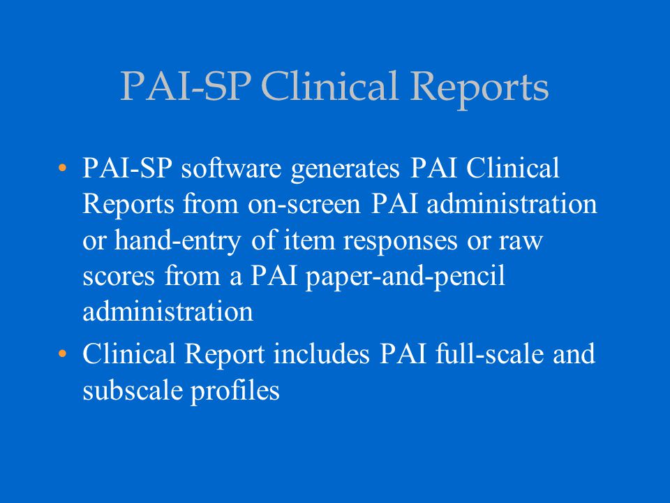 PAI-SP Clinical Reports