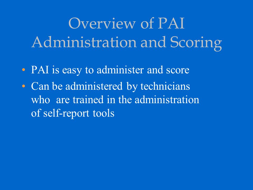 Overview of PAI Administration and Scoring