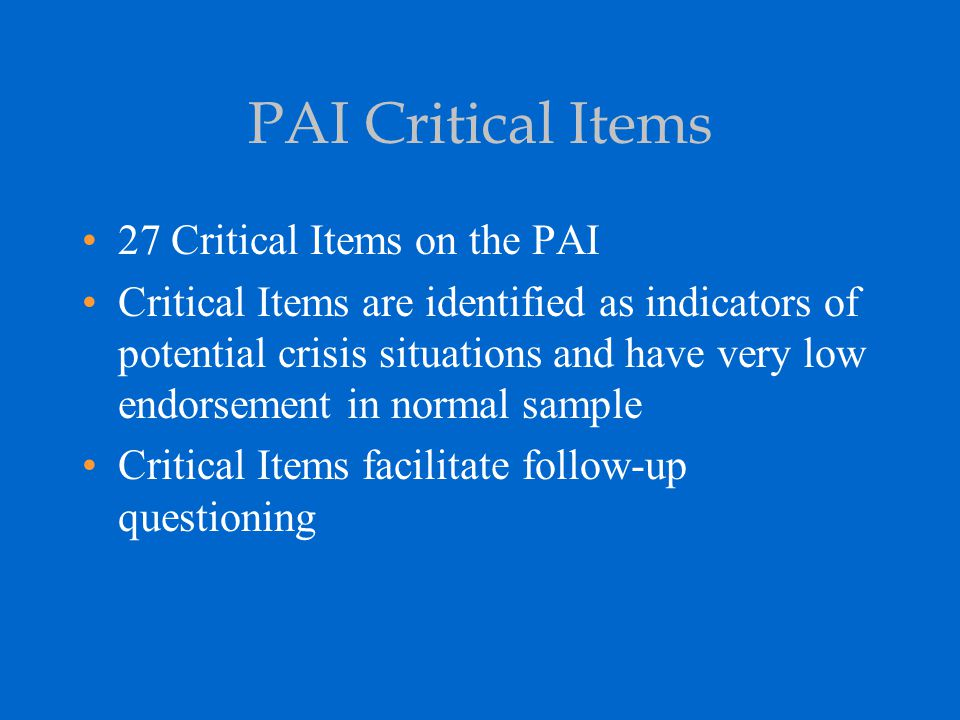 PAI Critical Items 27 Critical Items on the PAI