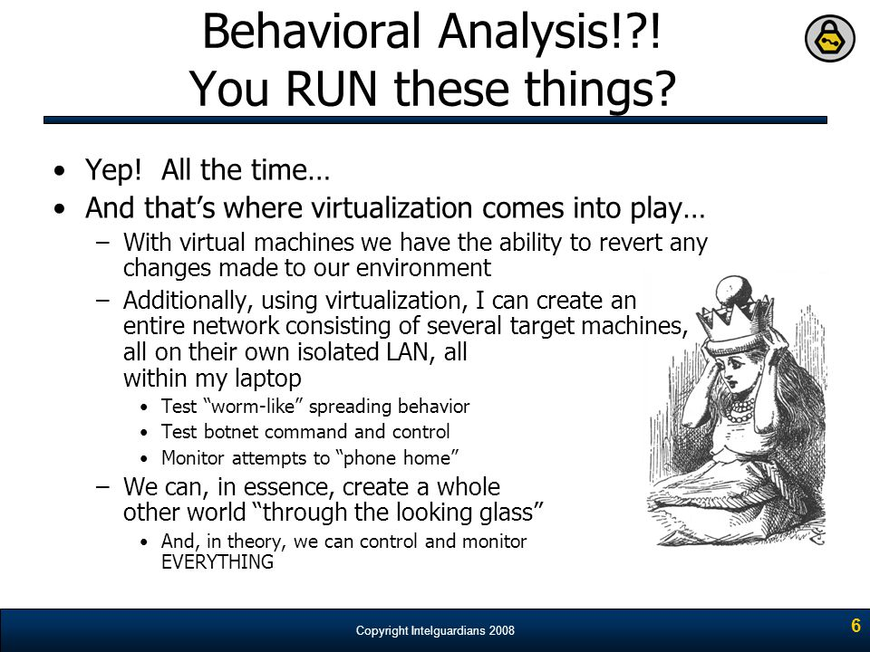 Behavioral Analysis! ! You RUN these things