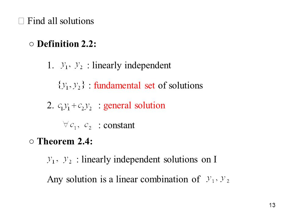 ○ Definition 2.2: ◎ Find all solutions 1. : linearly independent