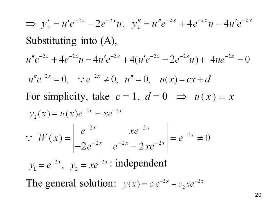 Substituting into (A), For simplicity, take c = 1, d = 0 : independent The general solution: