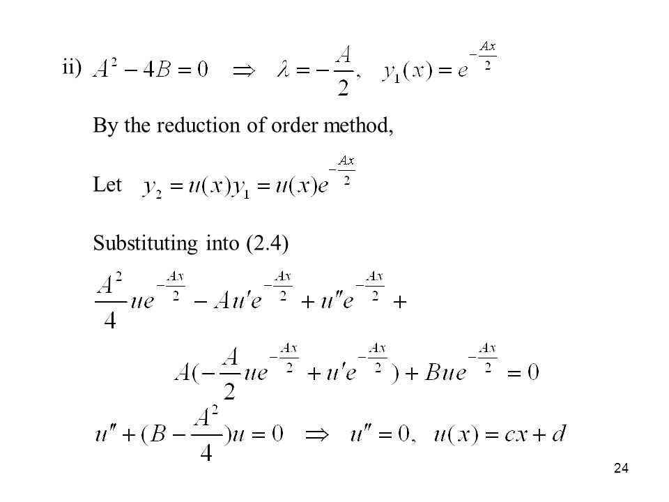 ii) By the reduction of order method, Let Substituting into (2.4)