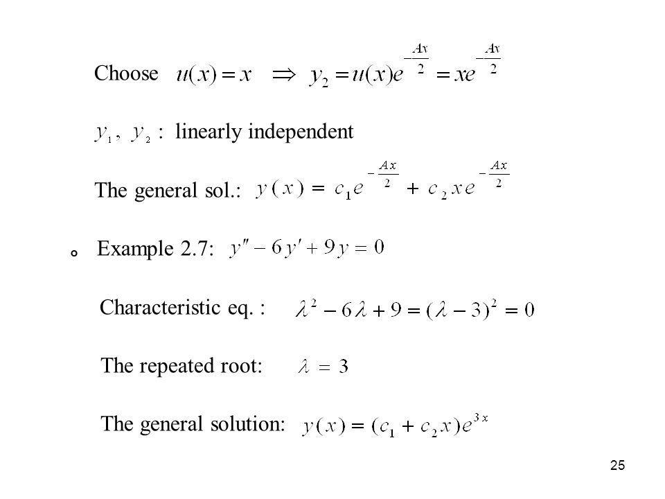 Choose : linearly independent The general sol. : 。 Example 2