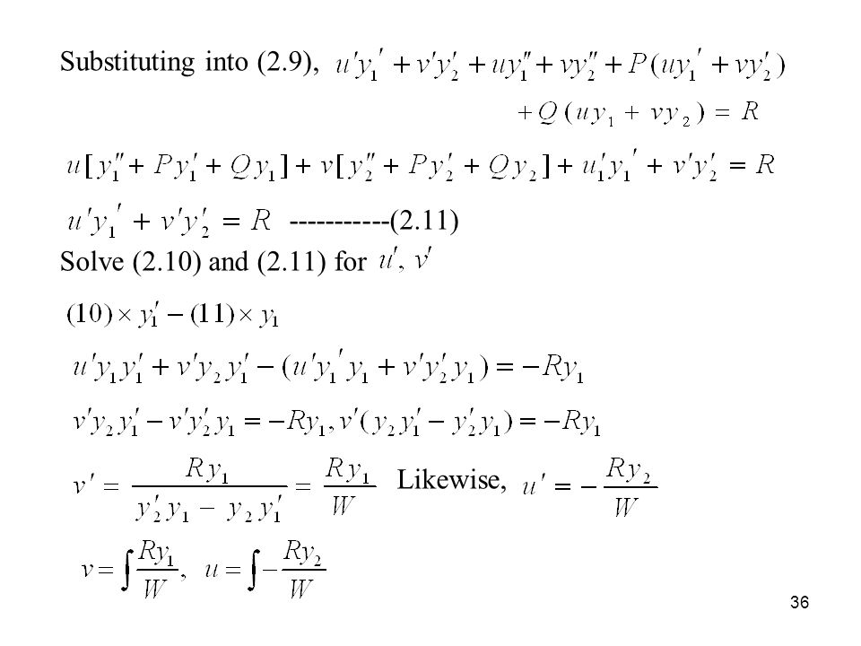 Substituting into (2.9), -----------(2.11) Solve (2.10) and (2.11) for