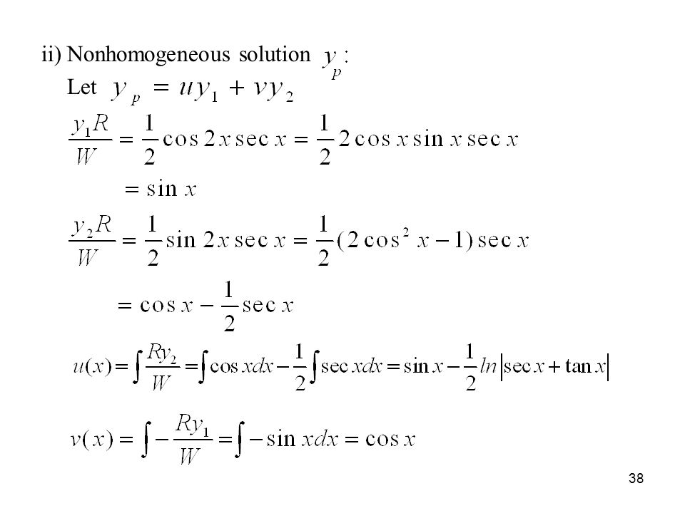 ii) Nonhomogeneous solution Let