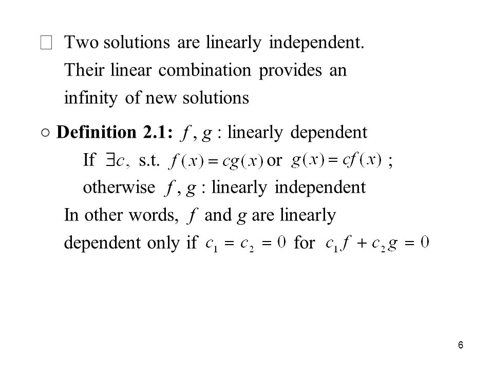 ※ Two solutions are linearly independent.